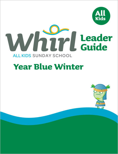 Whirl All Kids / Year Blue / Winter / Grades K-5 / Leader Guide