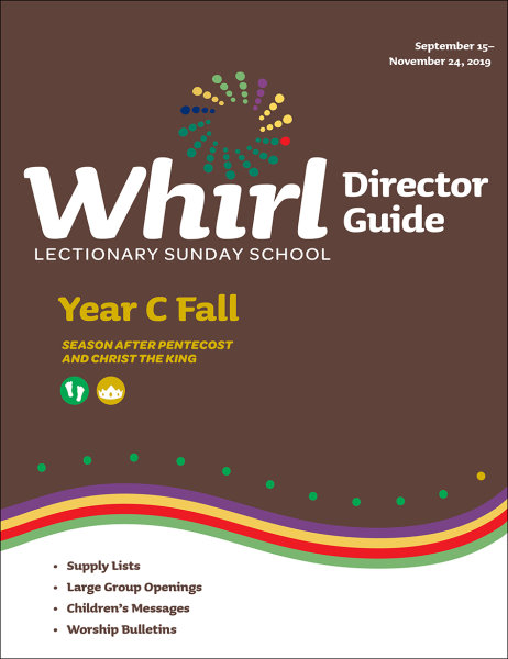 Whirl Lectionary / Year C / Fall 2019 / Director Guide