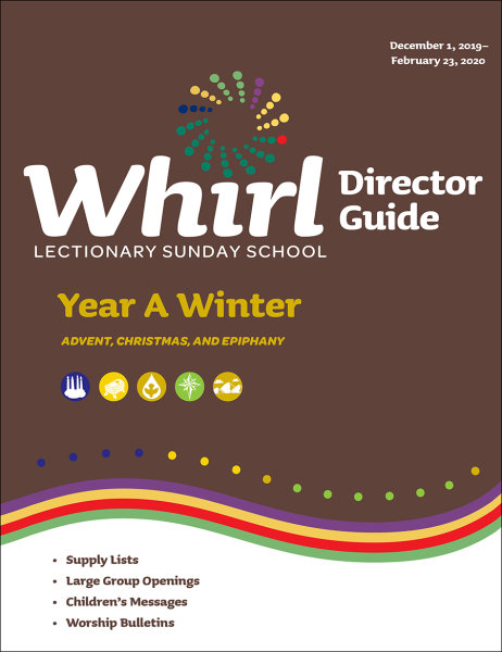 Whirl Lectionary / Year A / Winter 2019-20 / Director Guide