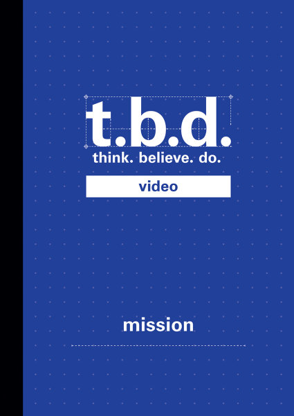 T.B.D.: Think. Believe. Do. / Mission / Grades 9-12 / DVD