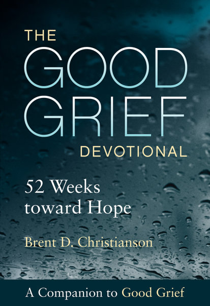 The Good Grief Devotional: 52 Weeks toward Hope (Paperback/eBook)