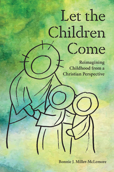 eBook-Let the Children Come: Reimagining Childhood from a Christian Perspective
