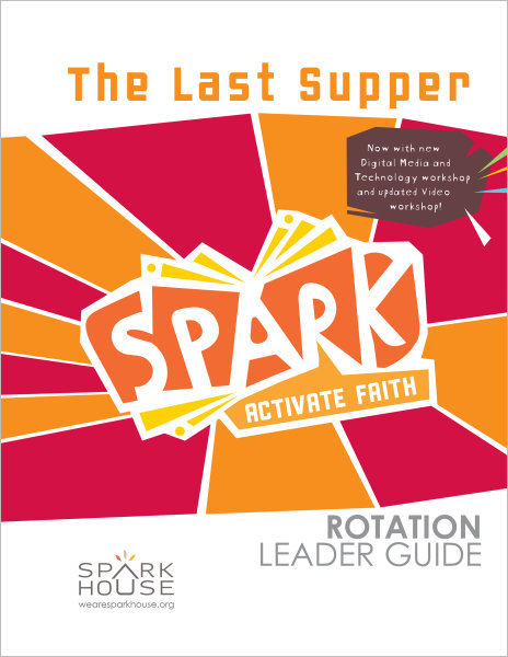 Spark Rotation / The Last Supper / Leader Guide