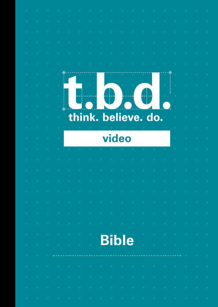 T.B.D.: Think. Believe. Do. / Bible / Grades 9-11 / DVD