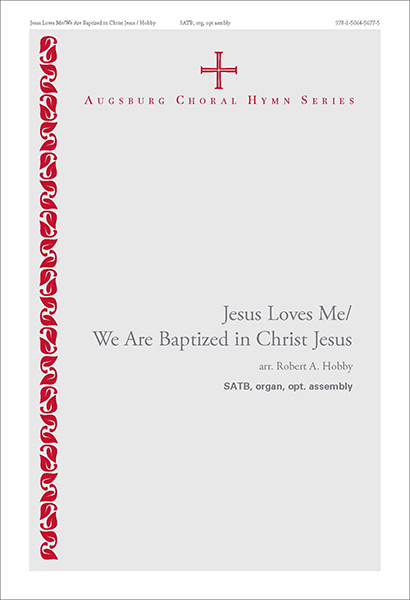 Jesus Loves Me / We Are Baptized in Christ Jesus