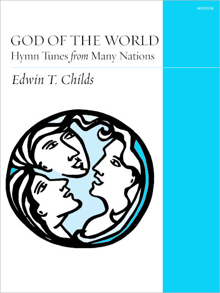 God of the World: Hymn Tunes from Many Nations