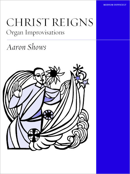 Christ Reigns: Organ Improvisations