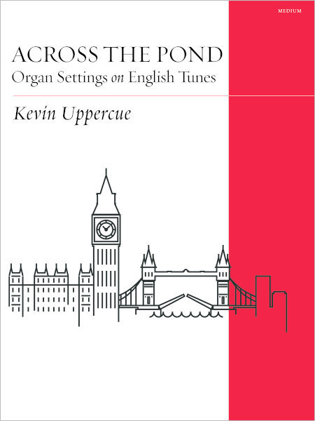 Across the Pond: Organ Settings on English Tunes