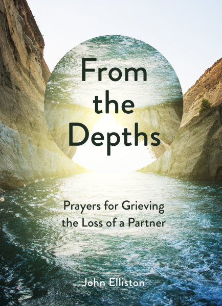 From the Depths: Prayers for Grieving the Loss of a Partner