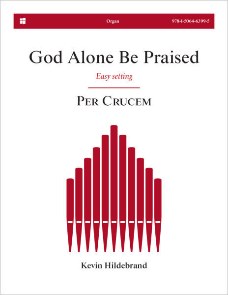 God Alone Be Praised: Easy Organ Setting