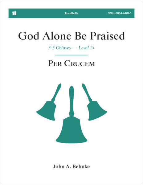 God Alone Be Praised: Handbell Setting