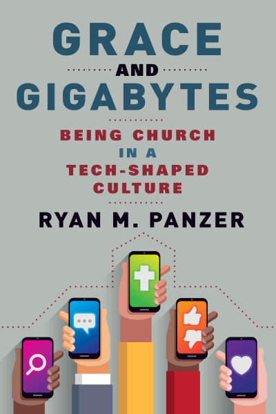 Grace and Gigabytes: Being Church in a Tech-Shaped Culture