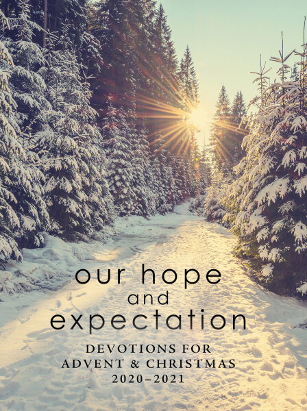 Our Hope and Expectation: Devotions for Advent & Christmas 2020-2021