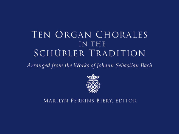 Ten Organ Chorales in the Schübler Tradition