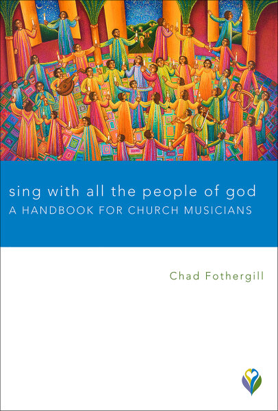 Sing with All the People of God: A Handbook for Church Musicians