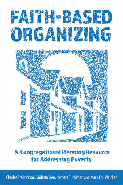 Faith-Based Organizing: A Congregational Planning Resource for Addressing Poverty