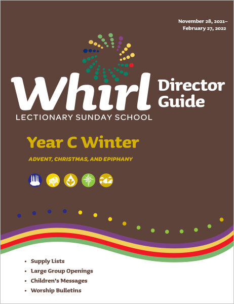 Whirl Lectionary / Year C / Winter 2021-2022 / Director Guide