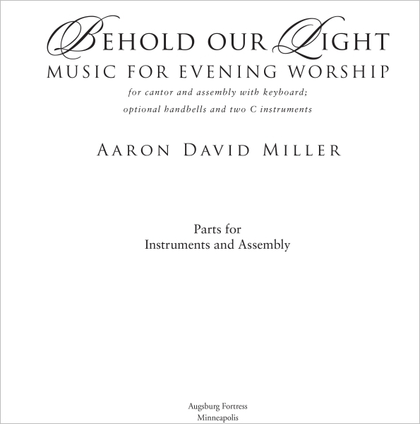 Behold Our Light: Music for Evening Worship: Assembly and Instrumental Parts